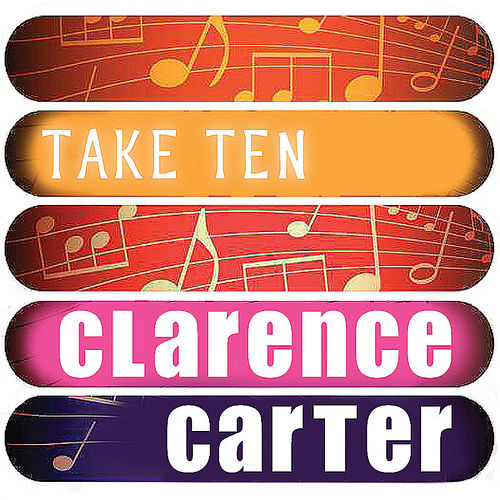 Clarence Carter: Take Ten by Clarence Carter