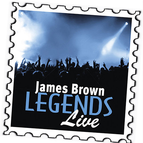 Play & Download James Brown: Legends (Live) by James Brown | Napster