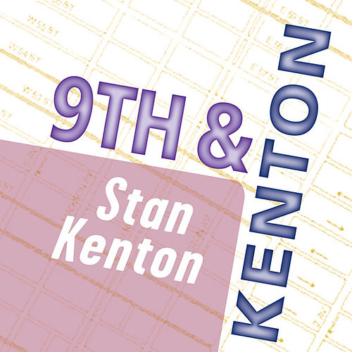 Play & Download Stan Kenton: 9th & Kenton by Stan Kenton | Napster