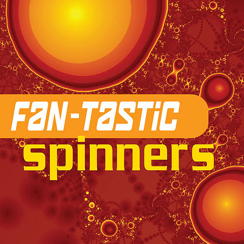 Play & Download Fan-tastic Spinners by The Spinners | Napster