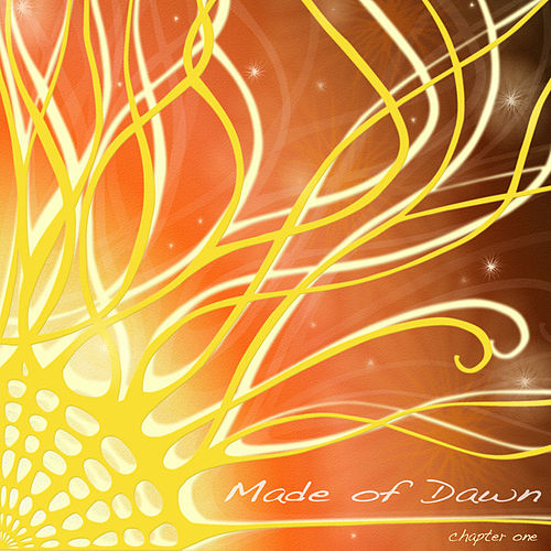 Play & Download Made of Dawn - Chapter One by Various Artists | Napster