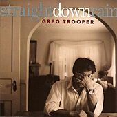 Play & Download Straight Down Rain by Greg Trooper | Napster