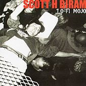 Lo-Fi Mojo by Scott H. Biram