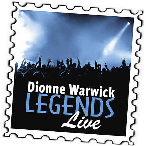 Play & Download Dionne Warwick: Legends (Live) by Dionne Warwick | Napster