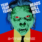 Heads Will Roll by Yeah Yeah Yeahs
