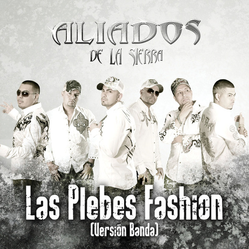 Play & Download Las Plebes Fashion by Aliados De La Sierra | Napster