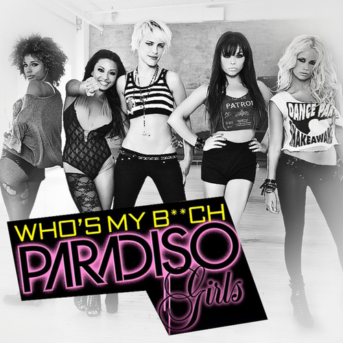 Play & Download Who's My B**ch by Paradiso Girls | Napster