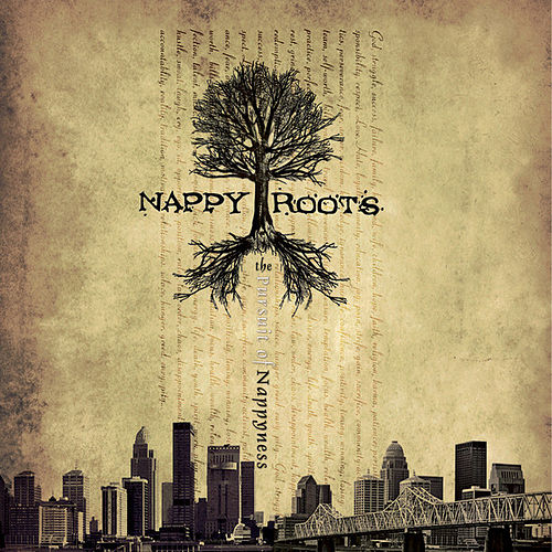 The Pursuit of Nappyness by Nappy Roots