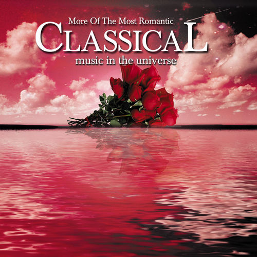 Play & Download More of the Most Romantic Classical Music in the Universe by Various Artists   Napster