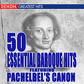 50 Essential Pachelbel Canon and Other Baroque Hits by Various Artists