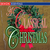 Play & Download A Classical Christmas - 50 Christmas Favorites by Various Artists | Napster