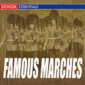 Legendary Artists: Famous Marches by Various Artists