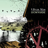 Play & Download Downside by I Draw Slow   Napster