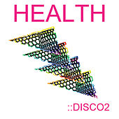 Play & Download ::DISCO2 (Bonus Content Version) by HEALTH | Napster