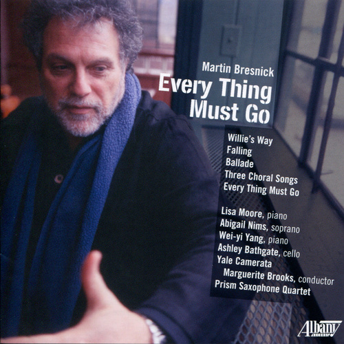 Play & Download Martin Bresnick: Every Thing Must Go by Various Artists | Napster