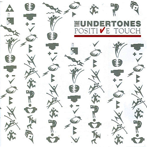 Play & Download Positive Touch by The Undertones | Napster
