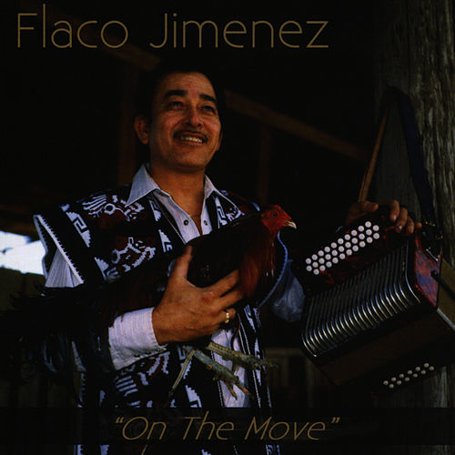 On The Move von Flaco Jimenez