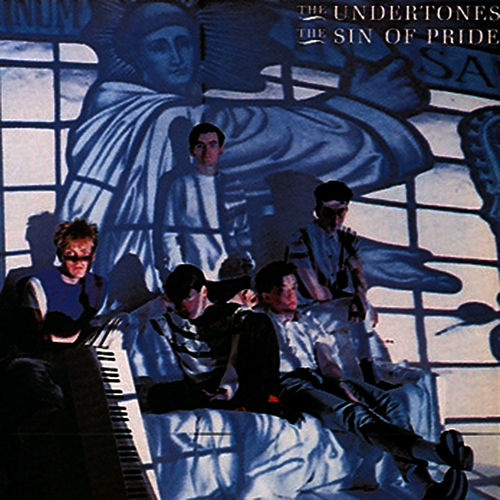 The Sin of Pride by The Undertones
