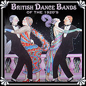 British Dance Bands of the 1920s by Various Artists
