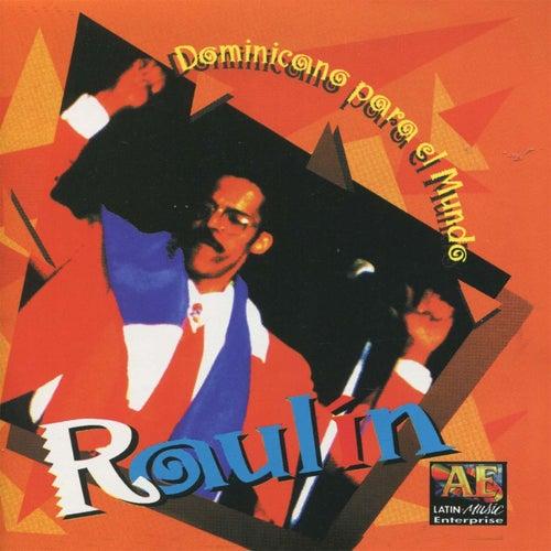 Play & Download Dominicano P'al Mundo by Raulin Rosendo | Napster