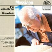 Play & Download Messiaen:  Trois petites liturgies, Cinq rechants by Various Artists | Napster