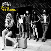 Grace Potter & The Nocturnals by Grace Potter And The Nocturnals