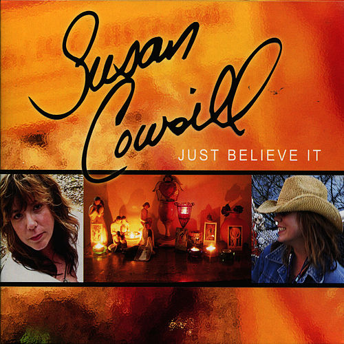 Play & Download Just Believe It by Susan Cowsill | Napster