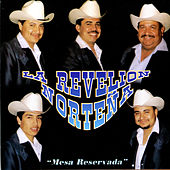 Play & Download Mesa Reservada by La Revelion Norteña | Napster