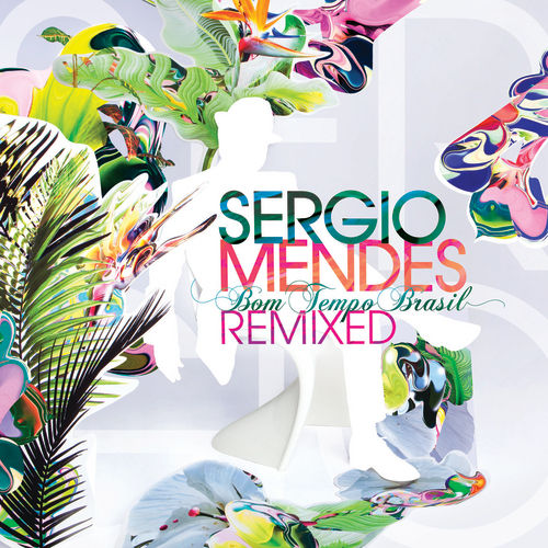 Play & Download Bom Tempo Brasil - Remixed by Sergio Mendes | Napster