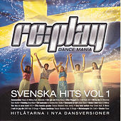 Replay Dance Mania - Svenska Hits Vol 1 by Various Artists