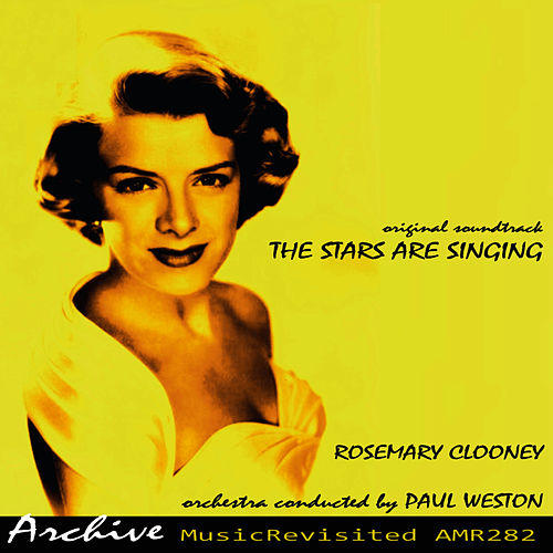 Play & Download The Stars Are Singing (Original Motion Picture Soundrack) by Rosemary Clooney | Napster