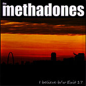 Play & Download Exit 17 b/w I Believe - Single by The Methadones | Napster