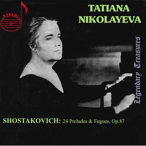 Shostakovich: 24 Preludes and Fugues, Op. 87 by Tatiana Nikolayeva