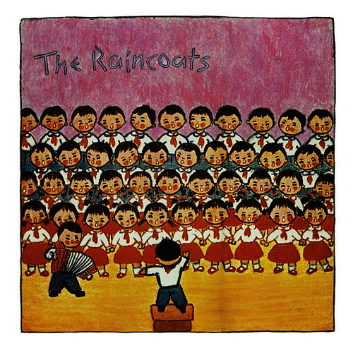 Play & Download The Raincoats by The Raincoats | Napster