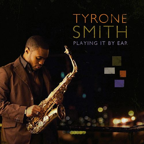 Playing It By Ear by Tyrone Smith