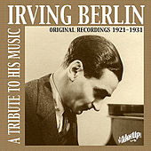 Irving Berlin: A Tribute to His Music (Original Recordings 1921-1931) by Various Artists