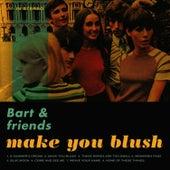 Make You Blush by Bart
