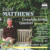 Play & Download David Matthews: Complete String Quartets, Vol. 1 by Kreutzer Quartet | Napster