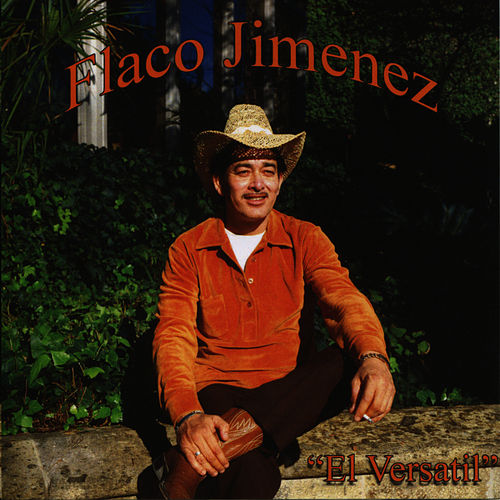 Play & Download El Versatil by Flaco Jimenez | Napster