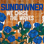 We Chase the Waves by Sundowner
