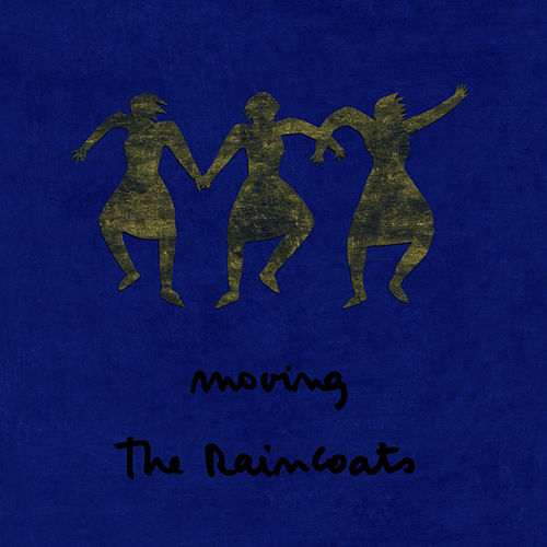 Moving by The Raincoats