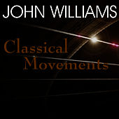 Play & Download Classical Movements by John Williams | Napster