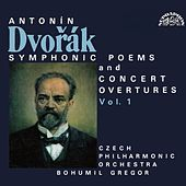 Play & Download Dvorak:  Symphonic Poems and Ouvertures by Czech Philharmonic Orchestra | Napster