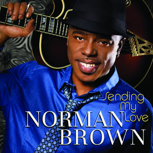 Play & Download Sending My Love by Norman Brown | Napster