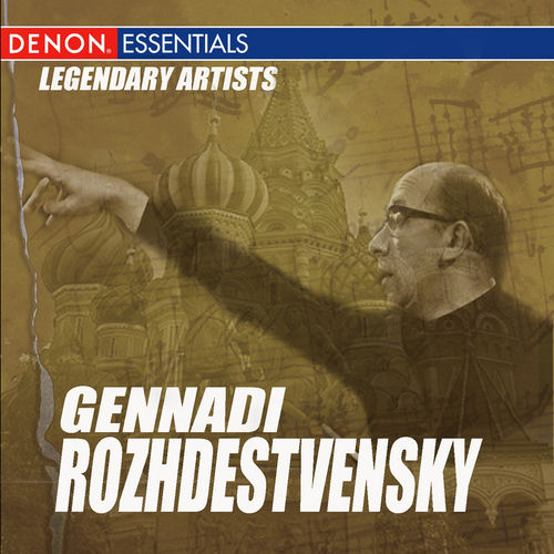Play & Download Legendary Artists: Guennadi Rozhdestvenski by Guennadi Rozhdestvenski | Napster