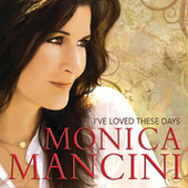 Play & Download I've Loved These Days by Monica Mancini | Napster