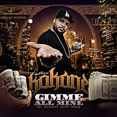 Play & Download Gimme All Mine by Kokane | Napster