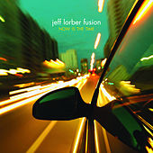 Play & Download Now Is The Time by Jeff Lorber | Napster