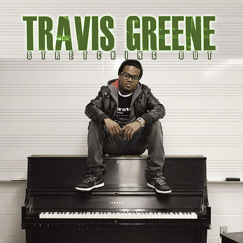 Play & Download Stretching Out by Travis Greene | Napster