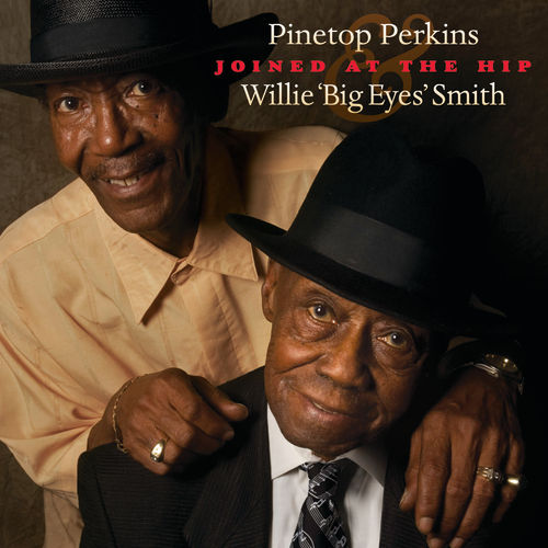 Play & Download Joined At The Hip: Pinetop Perkins & Willie 'Big Eyes' Smith by Pinetop Perkins | Napster
